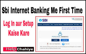 Sbi Online Banking First Time Login aur Setup
