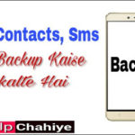Phone Ka App, Contacts aur SMS Ka Backup Kaise Le