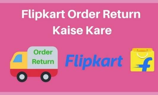 Flipkart Order Return aur Replace
